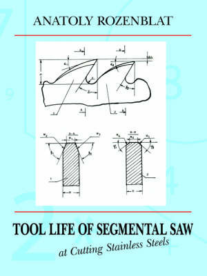 Tool Life of Segmental Saw at Cutting Stainless Steels by Anatoly Rozenblat