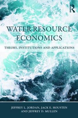 Water Resource Economics by Jeffrey L. Jordan