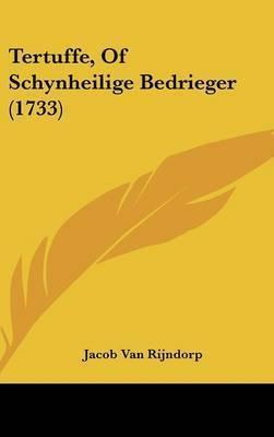 Tertuffe, of Schynheilige Bedrieger (1733) by Jacob Van Rijndorp
