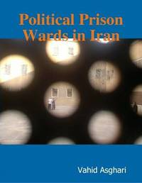 Political Prison Wards in Iran by Vahid Asghari