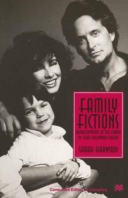 Family Fictions by Sarah Harwood