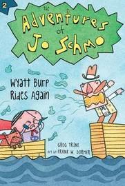 Adventures of Jo Schmo Bk 2 Wyatt Burp Rides Again by Greg Trine