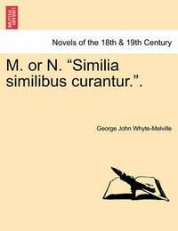 "M. or N. ""Similia Similibus Curantur.."" by G.J. Whyte Melville"