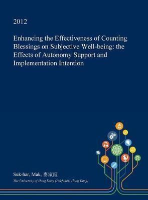 Enhancing the Effectiveness of Counting Blessings on Subjective Well-Being by Suk-Har Mak
