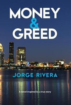 Money & Greed by Jorge Rivera