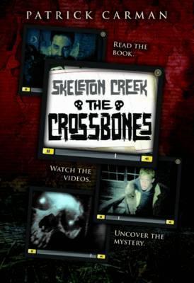 The Skeleton Creek #3: Crossbones by Patrick Carman