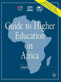 Guide to Higher Education in Africa, 4th Edition by International Association of Universities