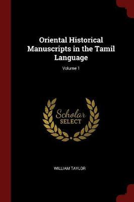 Oriental Historical Manuscripts in the Tamil Language; Volume 1 by William Taylor image