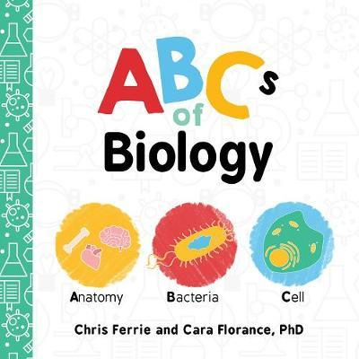 ABCs of Biology by Chris Ferrie
