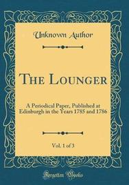 The Lounger, Vol. 1 of 3 by Unknown Author image