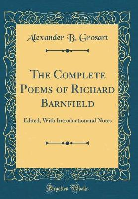 The Complete Poems of Richard Barnfield by Alexander B Grosart image
