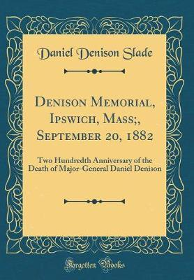 Denison Memorial, Ipswich, Mass;, September 20, 1882 by Daniel Denison Slade