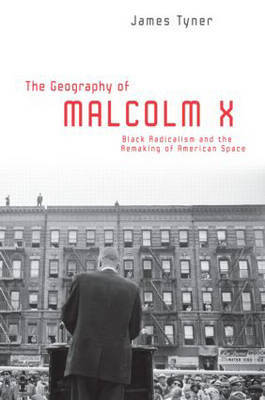 The Geography of Malcolm X by James A Tyner image