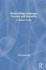 Researching Language, Gender and Sexuality by Helen Sauntson