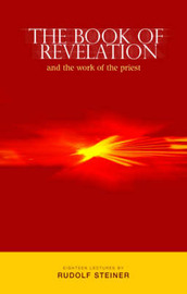 The Book of Revelation and the Work of the Priest by Rudolf Steiner