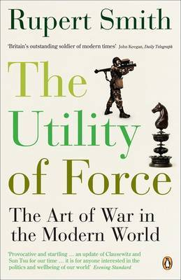The Utility of Force by Rupert Smith image