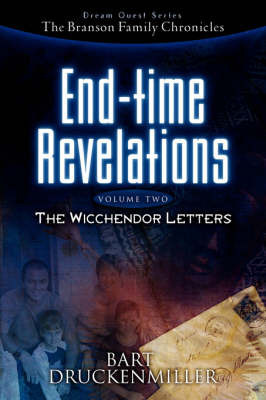 The Branson Family Chronicles (Dream Quest Series) End-Time Revelations Continued by Bart Druckenmiller