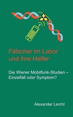 Falscher Im Labor Und Ihre Helfer by Alexander Lerchl