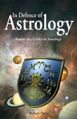 In Defence of Astrology by Robert Parry