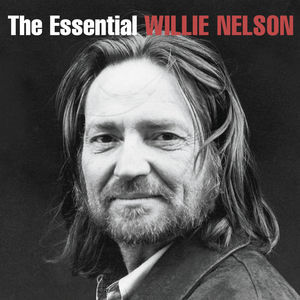 Essential Willie Nelson by Willie Nelson