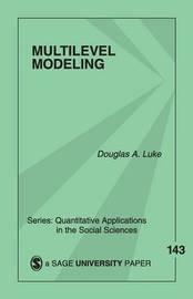 Multilevel Modeling by Douglas A. Luke