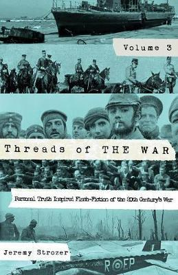 Threads of the War, Volume III by Strozer Robert Jeremy image