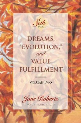 Dreams Evolution and Value Fulfillment by Jane Roberts