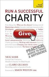 Run a Successful Charity: Teach Yourself by Claire Gillman