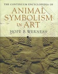 Continuum Encyclopedia of Animal Symbolism in World Art by Hope B. Werness image