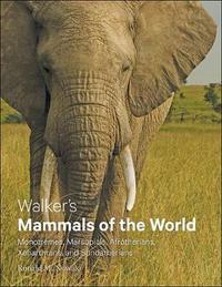 Walker's Mammals of the World by Ronald M. Nowak