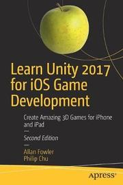 Learn Unity 2017 for iOS Game Development by Allan Fowler