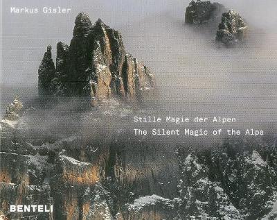 Stille Magie der Alpen The Alps Compelling Silence by Markus Gisler image