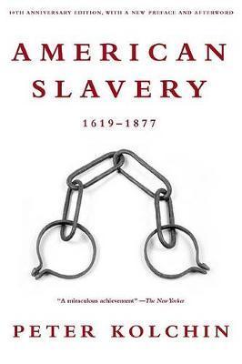 American Slavery, 1619-1877 by Peter Kolchin