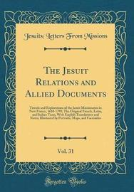 The Jesuit Relations and Allied Documents, Vol. 31 by Jesuits Letters from Missions image