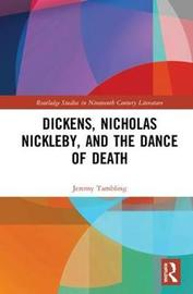 Dickens, Nicholas Nickleby, and the Dance of Death by Jeremy Tambling