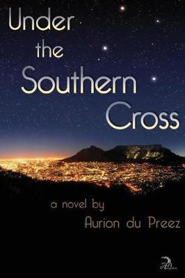 Under the Southern Cross by Aurion Du Preez