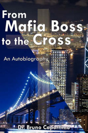 From Mafia Boss to the Cross by Dr. Bruno Caporrimo image