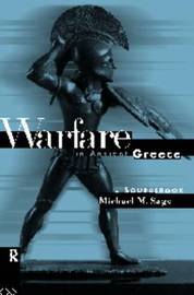 Warfare in Ancient Greece by Michael Sage