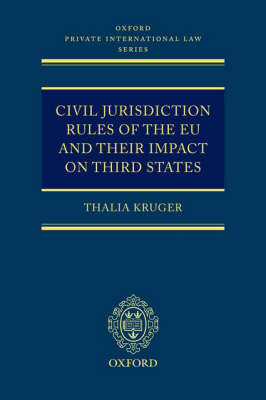 Civil Jurisdiction Rules of the EU and their Impact on Third States by Thalia Kruger image