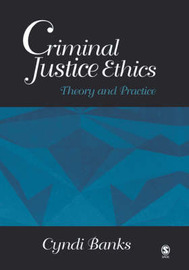 Criminal Justice Ethics: Theory and Practice by Cyndi L. Banks image