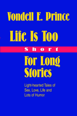 Life Is Too Short for Long Stories by Vondell Prince image