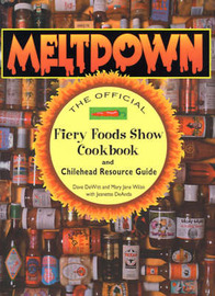 Meltdown: The Official Fiery Foods Show Cookbook and Chilehead Resource Guide by Dave DeWitt image