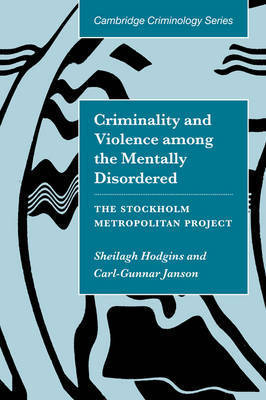 Cambridge Studies in Criminology by Sheilagh Hodgins