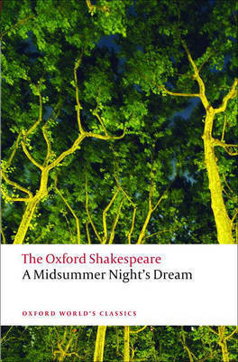 A Midsummer Night's Dream: The Oxford Shakespeare by William Shakespeare