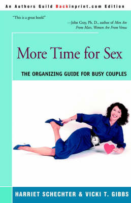 More Time for Sex: The Organizing Guide for Busy Couples by Harriet Schechter