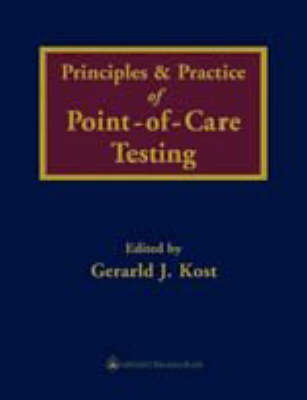 Principles and Practice of Point of Care Testing by Gerald J. Kost