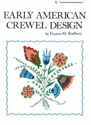 Early American Crewel Design by Frances M. Bradbury