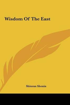 Wisdom of the East by Shinran Shonin