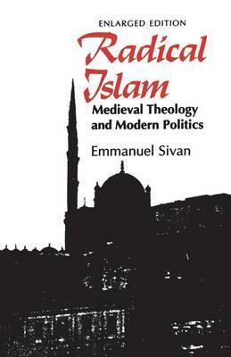 Radical Islam by Emmanuel Sivan