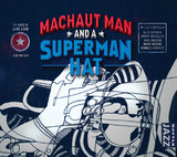 Machaut Man And A Superman Hat by Dave Lisik